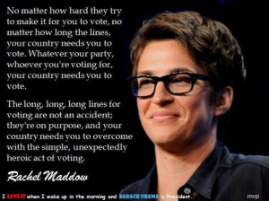 Rachel Maddow quote #vote #America #election #Obama2012 ...