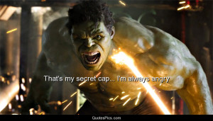 That's my secret cap… I'm always angry – The Avengers