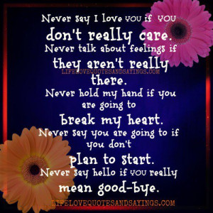 never say i love u if u don t really care never talk about feelings if ...