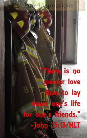 Firefighter Quotes Greater love firefighter