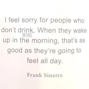 Frank Sinatra Drinking Quotes