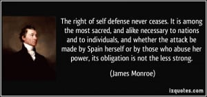 The right of self defense never ceases. It is among the most sacred ...