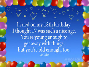 Its my 18th Birthday Quotes i Cried on my 18th Birthday i