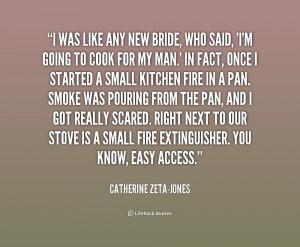 quote Catherine Zeta Jones i was like any new bride who 1 166135 png