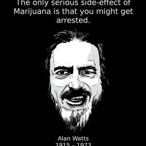 Philosopher Alan Watts Marijuana Side Effects Quote