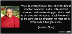 We are in a strange kind of time, where the kind of liberation ...