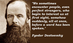 Fyodor Dostoevsky Quotes About Perfect Strangers