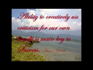 ... Creatively Use Criticism For Our Own Benefit Is Main Key To Success