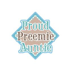 Proud Preemie Auntie Stein