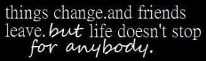 http://www.pics22.com/things-change-and-friends-leave-change-quote/