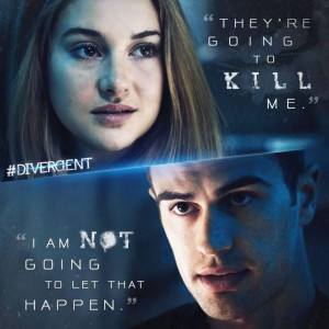 DIVERGENT MOVIE QUOTE|