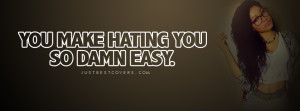 You Make Hating You Facebook Cover Photo