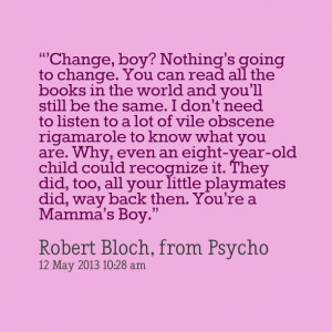 """Quotes Picture: """"'change, boy? nothing's going to change you can ..."""