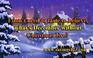 ... taste to believe, what's December without Christmas Eve? | Sayings 123
