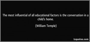 quote-the-most-influential-of-all-educational-factors-is-the ...