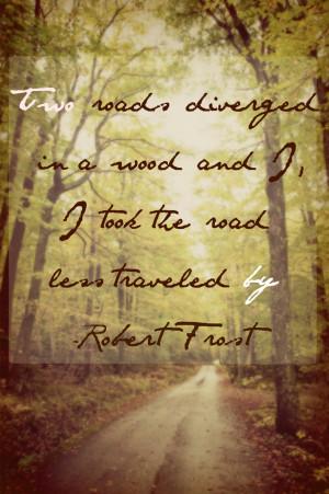 Robert+frost+quotes+road+not+taken