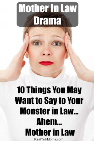 ... be dieing to say to your Mother in Law! Avoid the Mother in law Drama