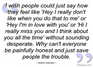 wish people could just say how they feel author unknown