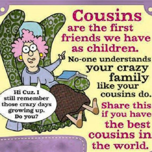 31 Beautiful Cousins Quotes On Family and Friendship ...  |Cousins Best Friends Crazy