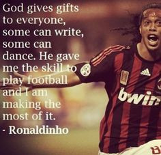 Ronaldinho, one of the greatest football idols I've ever had. thank ...