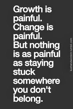 growth is hard so is change...dont get stuck #quotes #sayings ...