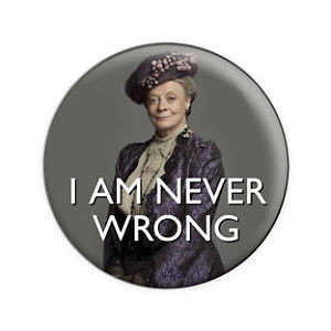 Downton-Abbey-I-Am-Never-Wrong-Quote-1-5-Inch-Pin-Button-Badge-Violet