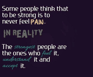 weakness #quoteRelationships Quotes, Chronic Pain, Life, Strongest ...