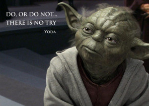Do or Do Not. There is No Try. – 4 Rules to Responding to Angry ...