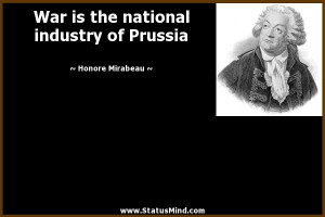 ... national industry of Prussia - Honore Mirabeau Quotes - StatusMind.com