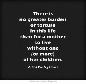 ... is so true missing my son daily know i will see him again in heaven