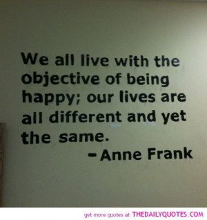 ... -the-objective-of-being-happy-anne-frank-quotes-sayings-pictures.jpg