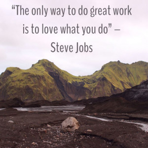 ... work is to love what you do