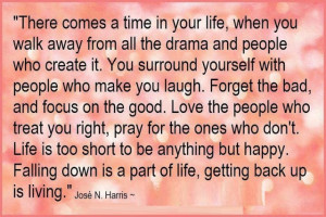 There comes a time in your life, when you walk away from all the drama ...