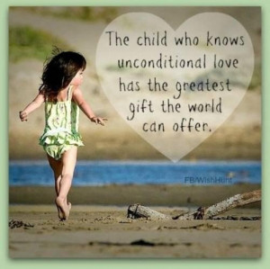Unconditional love of a child quotes