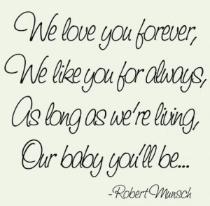 ... Always, As Long As We're Living, Our Baby You'll Be ~ Love Quote