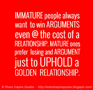 Immature People Always Want...