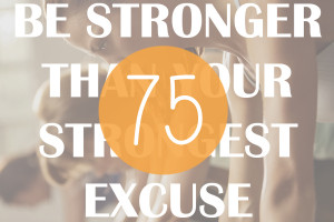 75 Of The Most Motivational Fitness Quotes Ever!