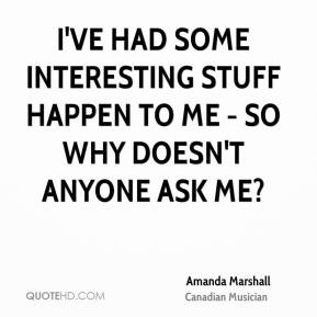 We Are Marshall Movie Quotes Amanda marshall ive had