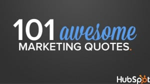 101 Awesome Marketing Quotes
