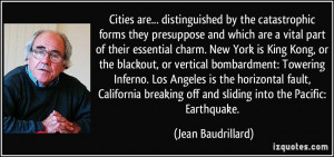 Cities are... distinguished by the catastrophic forms they presuppose ...