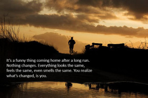 Runner Things #1625: It's a funny thing coming home after a long run ...