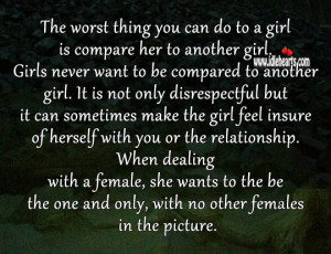 ... can do to a girl is compare her to another girl girls never want to be