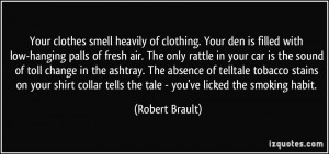 of clothing. Your den is filled with low-hanging palls of fresh air ...