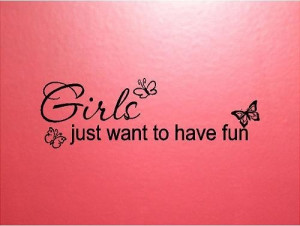 VINYL QUOTE - Girls just wat to have fun - special buy any 2 quotes ...