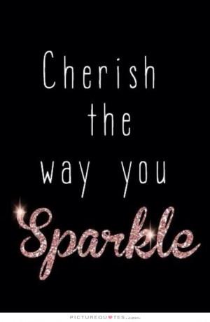 Sparkle Quotes Cherish Life Quotes
