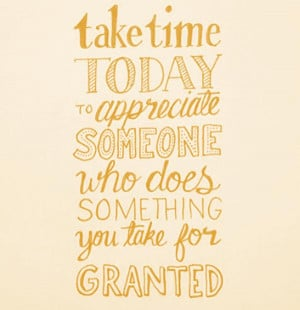 wekosh-quote-take-time-today-to-appreciate-someone-who-does-something ...