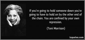 If you're going to hold someone down you're going to have to hold on ...