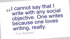 Writing Quote by Tom Stoppard