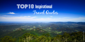 Top 10 Most Inspirational Travel Quotes