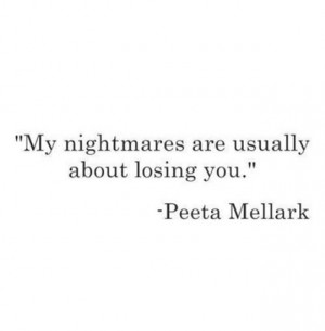 The hunger games catching fire quote Peeta mellark | Cute quotes